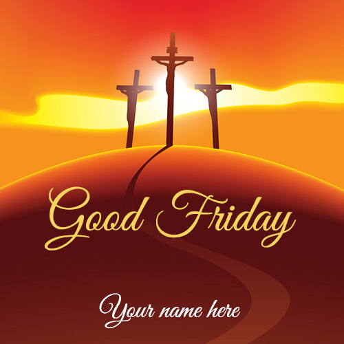 Good Friday Wishes 2021 Images With Name