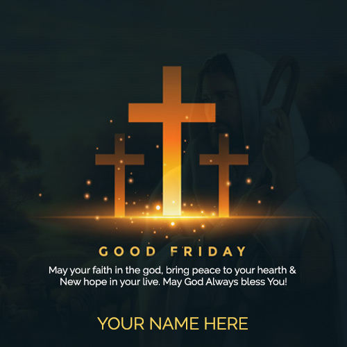 Good Friday Wishes Greetings Card With Name