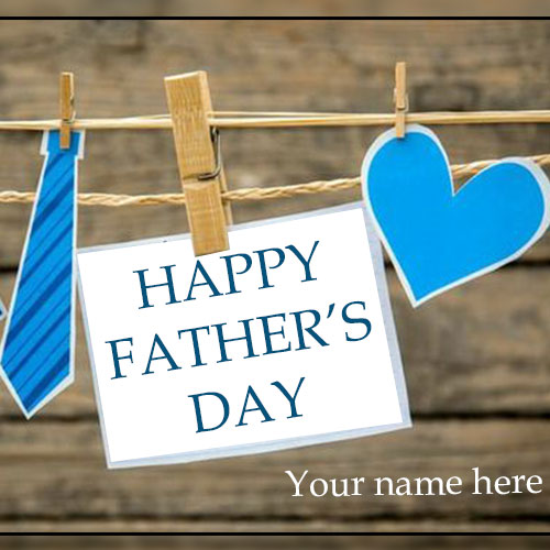 Happy Fathers Day Wishes Images With Name Edit