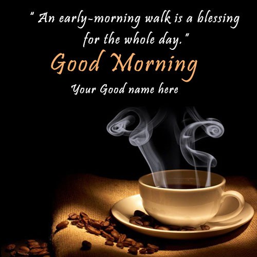 Fresh Good Morning Coffee Cup Wishes Images With Name