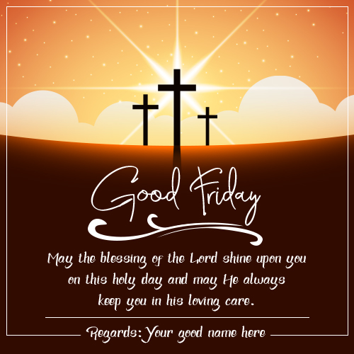 Write Name Good Friday Greetings Card 2019