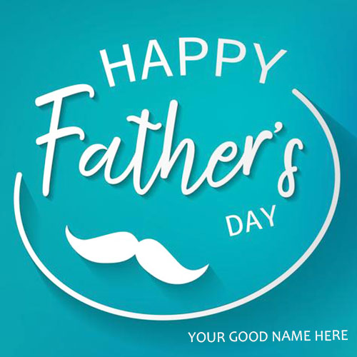 Write Name On Happy Fathers Day Wishes Card With Name