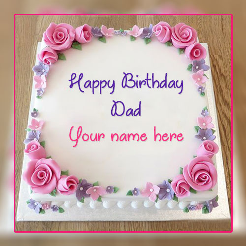 Write Name On Dad Birthday Cake Wishes Images