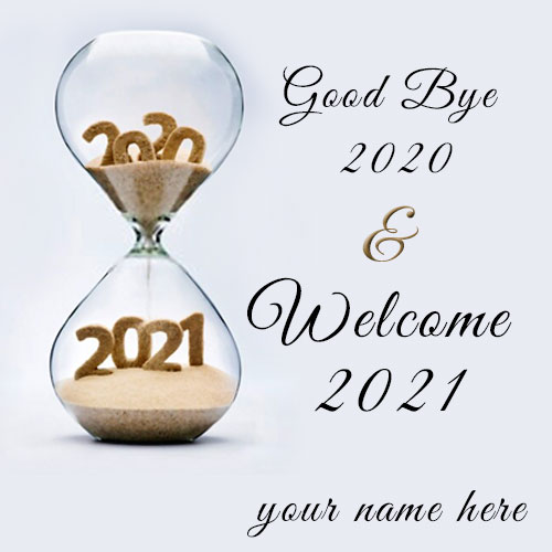 GoodBye 2020 Welcome 2021 Wishes Image With Name