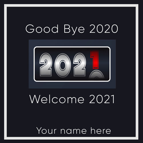 Goodbye 2020 New Year Welcome 2021 Name Pictures