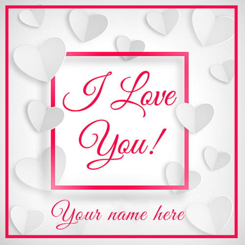 Write Name On I Love You Wishes Greeting Card Images
