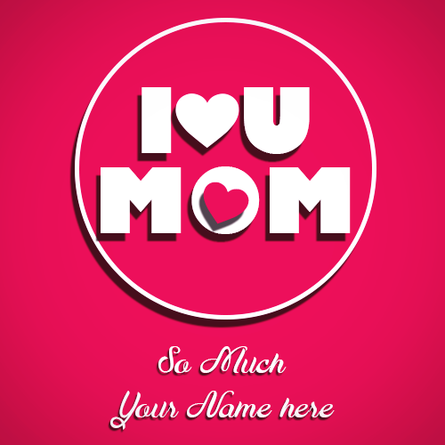 I Love U Mom Whatsapp DP With Name