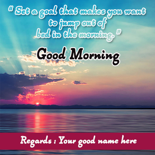 Write Name On Good Morning Images With Best Quotes