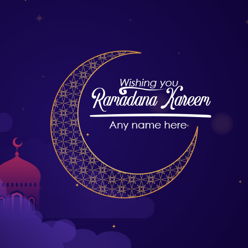 Advance Ramadan Kareem Wishes 2019 With Name
